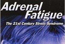 Adrenal fatigue / I'm waiting to be tested for adrenal insufficiency so I'm saving anything useful.