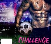 Challenge: A Harris Brothers Novel / One big, sexy, hulk of a footballer is laid up Dr. Indie Porter's ER.  And even Camden Harris' busted knee doesn't stop him from running serious game—on her.