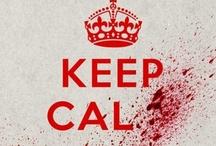 Keep Calm / by Michele Pellettieri