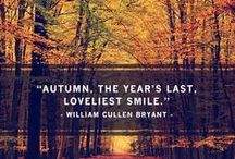 Autumn...The Year's Last, Loveliest Smile / Title By- William Cullen Bryant born in Cummington, Massachusetts, The United States November 03, 1794 died June 12, 1878 Poet ~ I LOVE AUTUMN!!! Go Check Out My Other Boards For Related Pins Like Vintage Halloween Or Yummy Thanksgiving Or Crafts Holidays Or Winter Wonderland Or All American Road Trip ~ ETC ...  / by Jen Hill