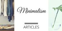Articles - Minimalism / Minimalist living.  Be more with less.  Cutting the crap out of your life so that you're free to do more of what you really want to.  De-cluttering and freedom.