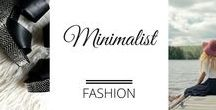 Fashion - Minimalist / Minimalist fashion, capsule wardrobe tips and ideas, neutrals, basics, classic style and monochrome fashion looks.