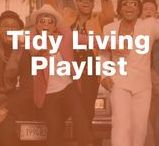Tidy Living Play List / Songs we dance to when we Tidy up!