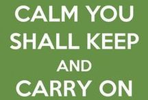 Keep Calm and... / Keep calm posters... / by Debbie Ballard