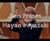 Hayao Miyazaki / Frases de Hayao Miyazaki