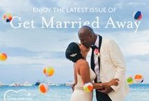 Get Married Away Summer 2016 / by Destination Weddings Travel Group