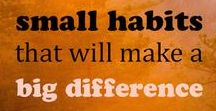 "Small Habits—Big Differences / ""By small and simple things are great things brought to pass."" Doing little things every day may not seem like they make a big difference, but by simply continuing to do them each day, you will start to see the big differences they make in your life."