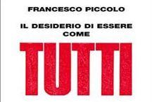 Il desiderio di essere come TUTTI / Immagini e suoni intorno a un romanzo di Francesco Piccolo.
