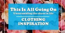 Clothing inspiration / Clothing that inspires me and fashion blogs that I LOVE to read