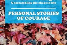 Personal Stories of Courage / Personal stories of courage in the face of challenges. Chronic pain, chronic illness, mental illness, loss