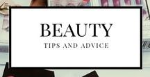Beauty | Tips and Advice / Makeup - beauty - cosmetics - beauty tips - glamour - eye shadow - mascara - lipstick - lipgloss - blusher - powder - foundation - makeup artist - eye liner