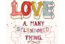 Love is a many Splendored Thing   ♥♪☺ / by Granny Pat