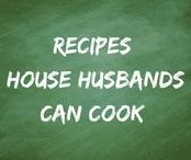 Recipes for House Husbands / Recipes even house husbands can cook