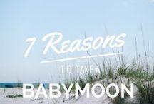 Babymoon Ideas / by BabyList Baby Registry