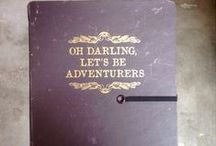 Oh Darling, Let's Be Adventurers... / I may not  travel much further than my local coffee shop these days, but at least I could do that with style.      As I understand it, Life is not about the destination, it's about the journal... / by Meredith Knight
