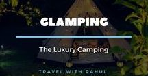 Glamping - The Luxury Camping