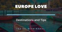 Europe Love - Destinations and Tips