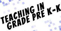 Teaching in Pre K-K