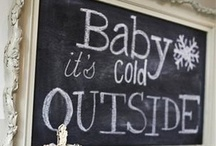 Baby, it's cold outside / by Brittany Hatley