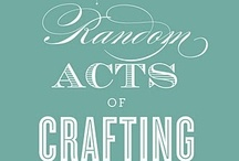 Getting Crafty / by Kelly Novak Tchorz