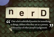 Nerdy / by Laura Slagle