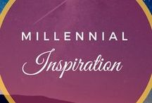 Millennial Inspiration / Inspirational quotes, books, songs, movies, etc. for millennials!