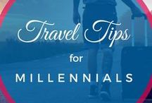 Travel Tips for Millennials / Traveling tips for millennials on the go. Best destinations to travel to, how to travel on a budget, and how to see the world!