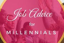 Job Advice for Millennials / Helping millennials master the job search, get a job interview, get a job offer, figure out salary negotiation, and more!