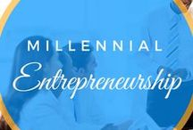 For Creative Millennial Entrepreneurs / The best tips for millennial entrepreneurs - how to generate a business idea, how to find your passion, how to start a business, and how to make money from it!