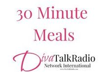 30 Minute Meals: Divas in Aprons & Around the Kitchen / Quick and easy meals that the whole family can enjoy!
