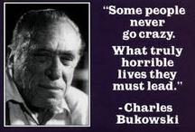 Bukowski Beats / Charles Bukowski is my favourite poet. / by Christine Bode
