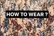 HOW TO WEAR ?