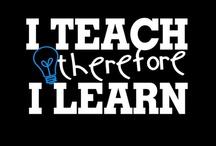 Teach Teach Teach / by lee lee