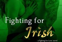 Fighting for Irish / Photo inspirations for book 3, FIGHTING FOR IRISH, in the Fighting for Love series by Gina L. Maxwell.