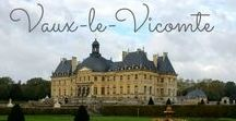 Vaux-le-Vicomte: The Inspiration for Versailles / The most amazing Château close to Paris. The grounds are to die for.