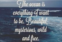 """Ocean Quotes / """"The ocean is everything I want to be. Beautiful, mysterious and free."""""""