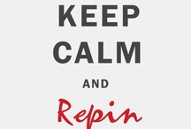 Keep calm and.... / by Yasmin Melo