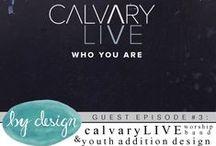 episode #3: CalvaryLIVE worship band & Youth Addition Design
