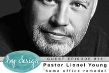 episode #15: Pastor Lionel Young & Home Office Remodel