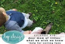 episode #16: dear mom of littles – what we wish we knew & help for ceilings fans