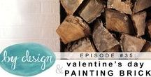 episode #35: valentine's day & painting brick