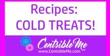 Recipes: Cold Treats! / Recipes for cold treats! I just love a good cold treat on a hot summer's day, or even in the winter time. www.CentsibleMe.com for more recipes. This board may contain pins with affiliate links.