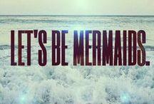 mermaids / by Monica Eustace
