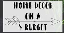 Home Decor on a Budget / Home Decor on a Budget