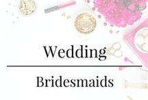 Wedding - Bridesmaids / Bridesmaid ideas