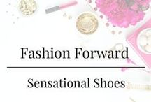 Fashion Forward - Sensational Shoes