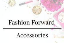 Fashion Forward - Accessories