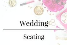 Wedding - Seating / Seating Ideas for the Reception