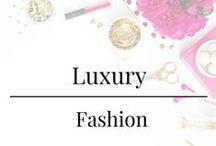 Luxury - Fashion / High-End fashion that speaks my love language.