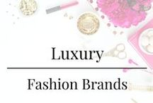 Luxury - Fashion Brands / Fashions from some of the world's best fashion houses.